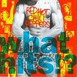 What Hits? dalszövegek / Red Hot Chili Peppers