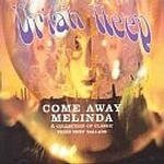 Come Away Melinda: A Collection Of Classic Ballads dalszövegek / Uriah Heep