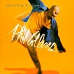 Dance Into The Light dalszövegek / Phil Collins