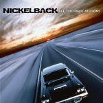 All the Right Reasons dalszövegek / Nickelback