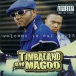 Welcome To Our World dalszövegek / Timbaland