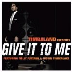 Give It to Me dalszövegek / Timbaland