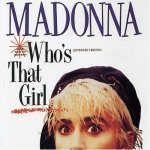 Who's That Girl dalszövegek / Madonna