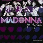 Get Together [CD-SINGLE] dalszövegek / Madonna
