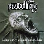 Music For The Jilted Generation dalszövegek / Prodigy