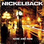Here And Now dalszövegek / Nickelback